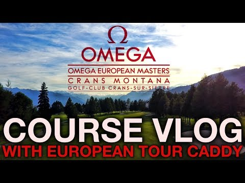 European Masters Course Vlog! FT Tour Caddy Erik and me...embarrassing myself 😂