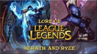 Lore of League of Legends [Part 35] Xerath and Ryze