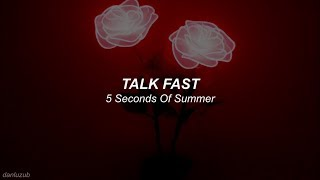 5 Seconds Of Summer // Talk Fast ; lyrics - español ☆彡