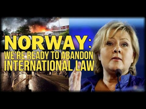 NORWAY: WE'RE READY TO ABANDON INTERNATIONAL LAW