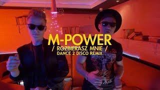 M-POWER - Rozbierasz Mnie (Dance 2 Disco Remix)