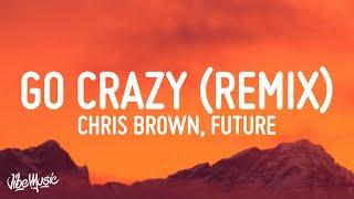 Download lagu Chris Brown - Go Crazy Remix (Lyrics) ft. Young Thug, Future, Lil Durk, Mulatto
