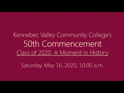 Kennebec Valley Community College's 50th Commencement: May 16, 2020