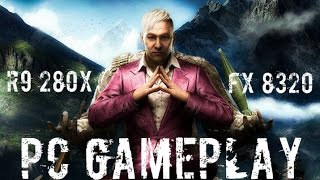 Far Cry 4 PC Gameplay | R9 280x | FX 8320 |