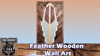 DIY  Wooden Feather Wall Art | Geometric Wood Art  | Reclaimed wood  art | Wall decor