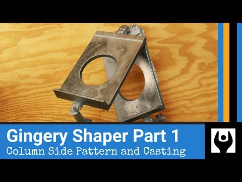 Gingery Shaper Column Side Pattern and Casting Part 1