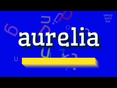 "How to say ""aurelia""! (High Quality Voices)"