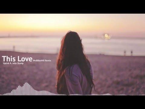 [Future House] Uplink & Jelle Slump - This Love (WoBBlerMX Remix)