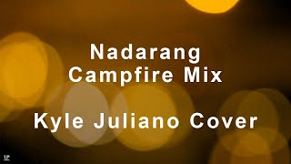Kyle Juliano - Nadarang Campfire Version (Official Lyric Video)