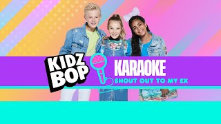 KIDZ BOP Kids - Shout Out To My Ex! (Karaoke)