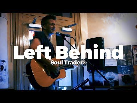 Left Behind - Soul Trader® Original (Recorded Live in Australia)