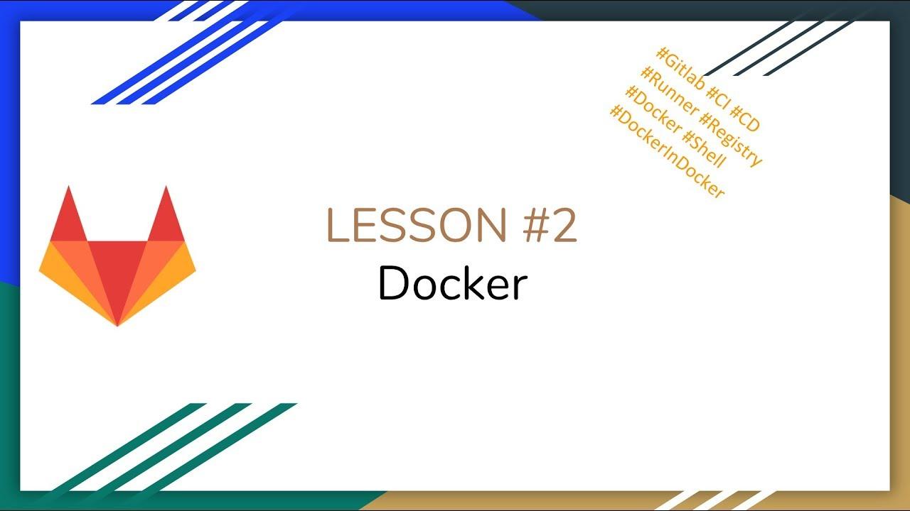 Gitlab CI/CD #2 - Docker