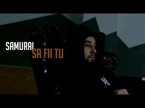 Samurai - Sa fii tu (Videoclip Oficial)