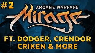 Mirage: Arcane Warfare with Dodger, Criken, Crendor and more pt. 2 [SPONSORED]