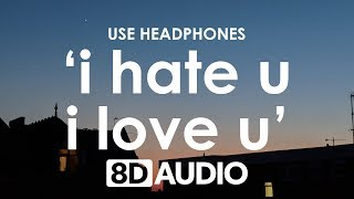 Gnash - I Hate U, I Love U  8d Audio  🎧 Feat. Olivia Obrien