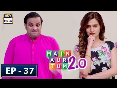 Main Aur Tum 2.0 Episode 37 - 12th May 2018 - ARY Digital Drama