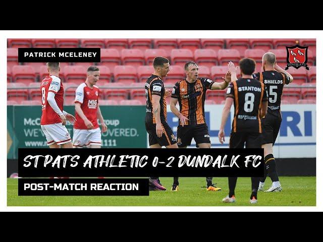 Patrick McEleney Reaction   St Patrick's Athletic 0-2 Dundalk FC