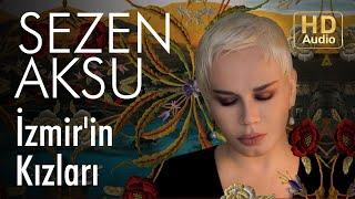 Sezen Aksu - İzmir'in Kızları (Official Audio)