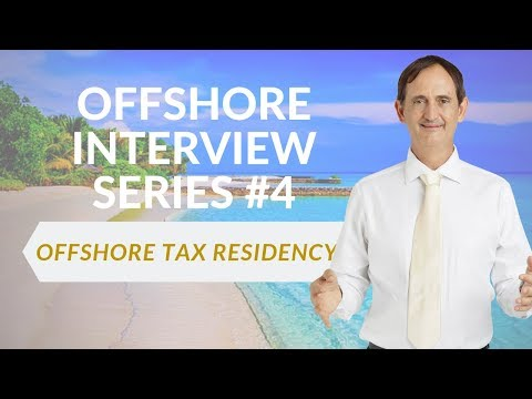 Offshore Tax Residency - Offshore Interview Series Part 4