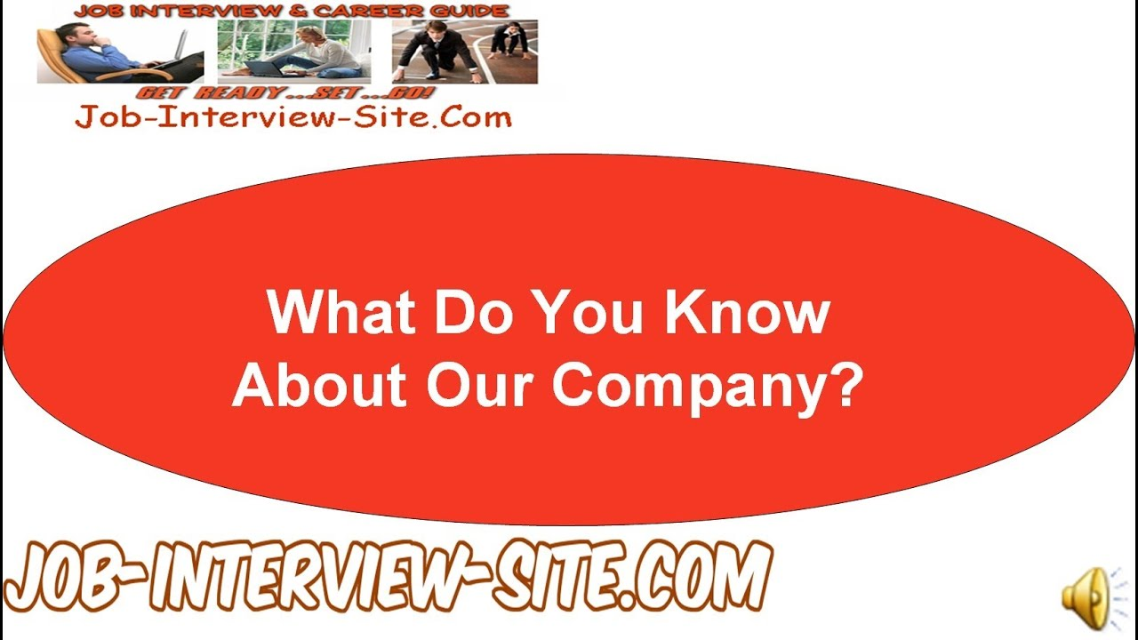 what do you know about our company interview question and answer what do you know about our company interview question and answer