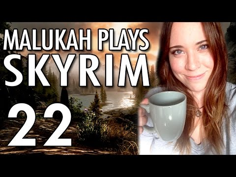 Malukah Plays Skyrim - Ep: 22 - Malukah, You Never Focus!