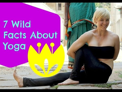 7 Wild Facts About Yoga You May Not Have Known