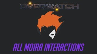Overwatch - All Moira Interactions + Unique Kill Quotes