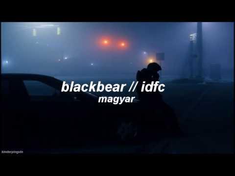 blackbear // idfc magyar