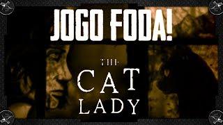 The Cat Lady: JOGO INDIE DE TERROR, MUITO LEGAL E ASSUTADOR!