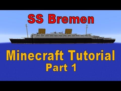 Minecraft! SS Bremen Tutorial Part 1