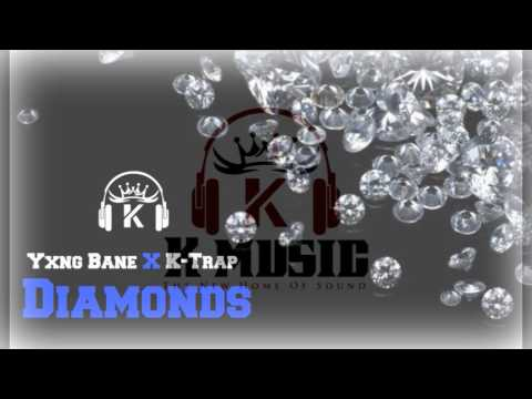 Yxng Bane x K Trap - Diamonds