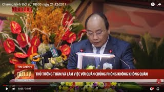Tin Thời Sự Hôm Nay (18h30- 21/12): Thủ Tướng Thăm và Làm Việc với Quan Chủng Phòng Không Không Quân