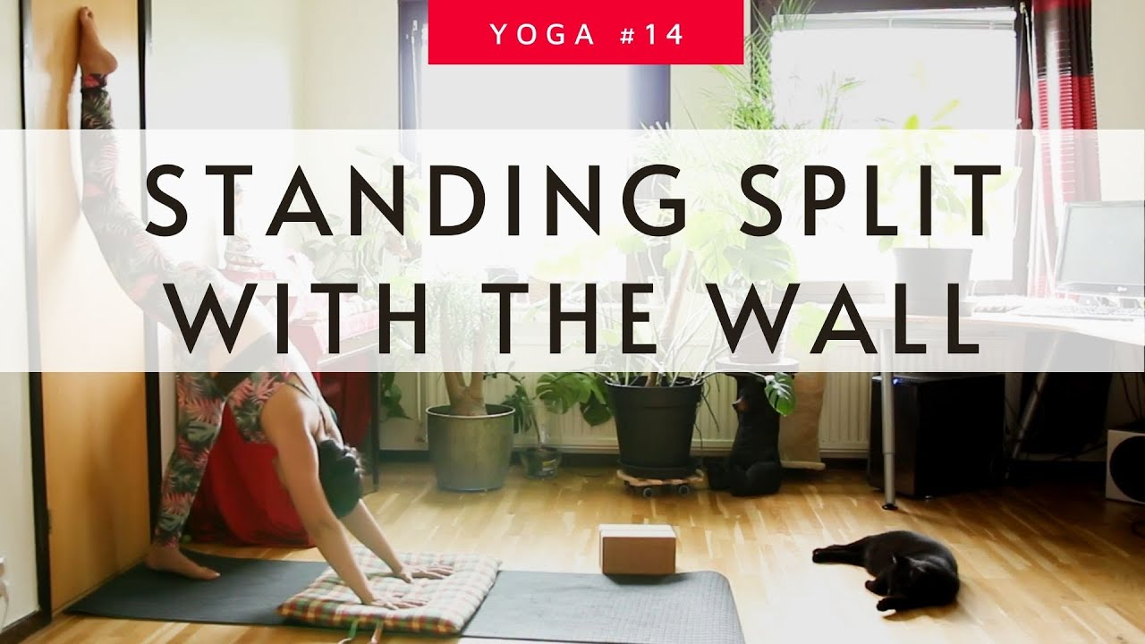 Standing Split With The Wall | Yoga For Tight Hip Flexors Quads & Hamstrings