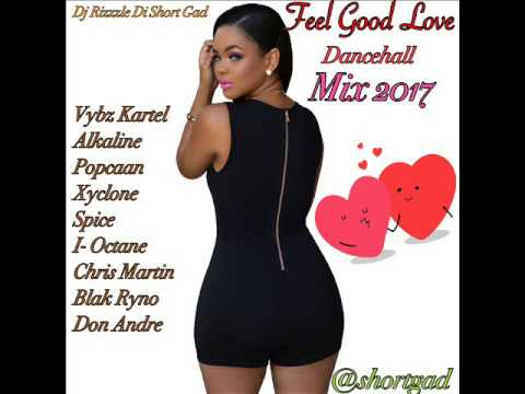 FEEL GOOD LOVE DANCEHALL MIX 2017 VYBZ KARTEL, ALKALINE, POPCAAN, KONSHENS, BUSY SIGNAL (DJ Rizzzle)