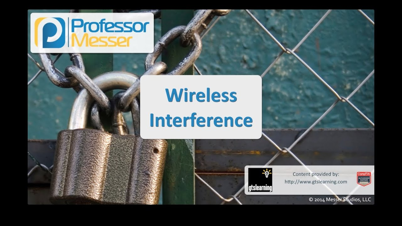 Wireless Interference - CompTIA Security+ SY0-401: 3.4