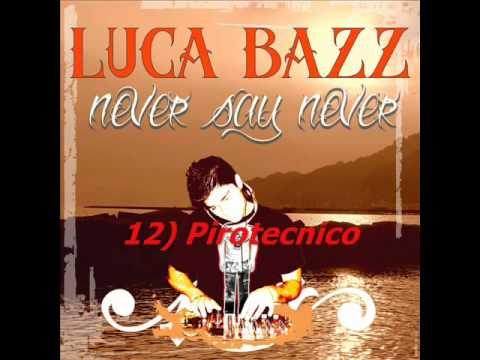 Luca Bazz   Never Say Never (Album) Preview!!!!