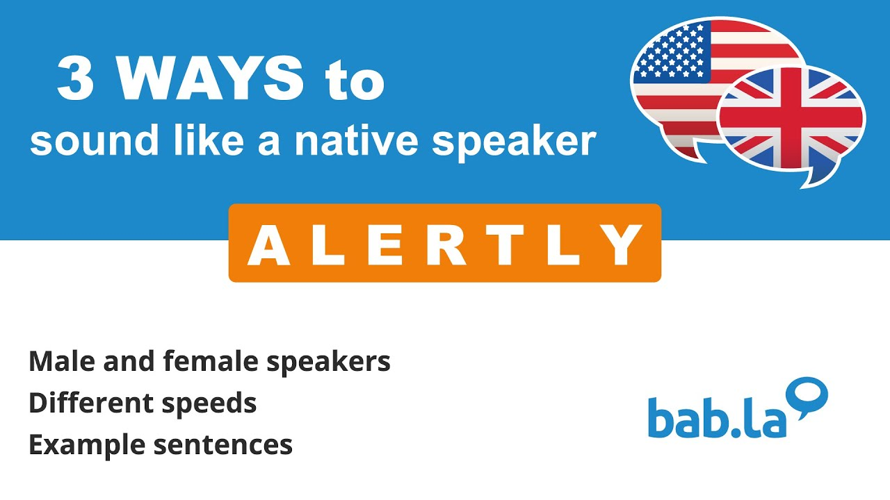 ALERTLY pronunciation | Improve your language with bab.la ...
