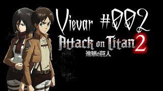 Vievar #002 - Wie war A.O.T 2 Attack on Titan?
