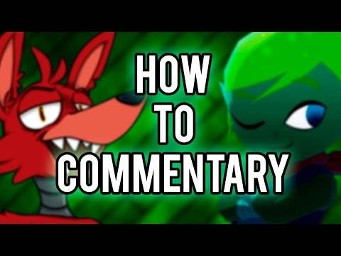 HOW TO BE A COMMENTARY YOUTUBER