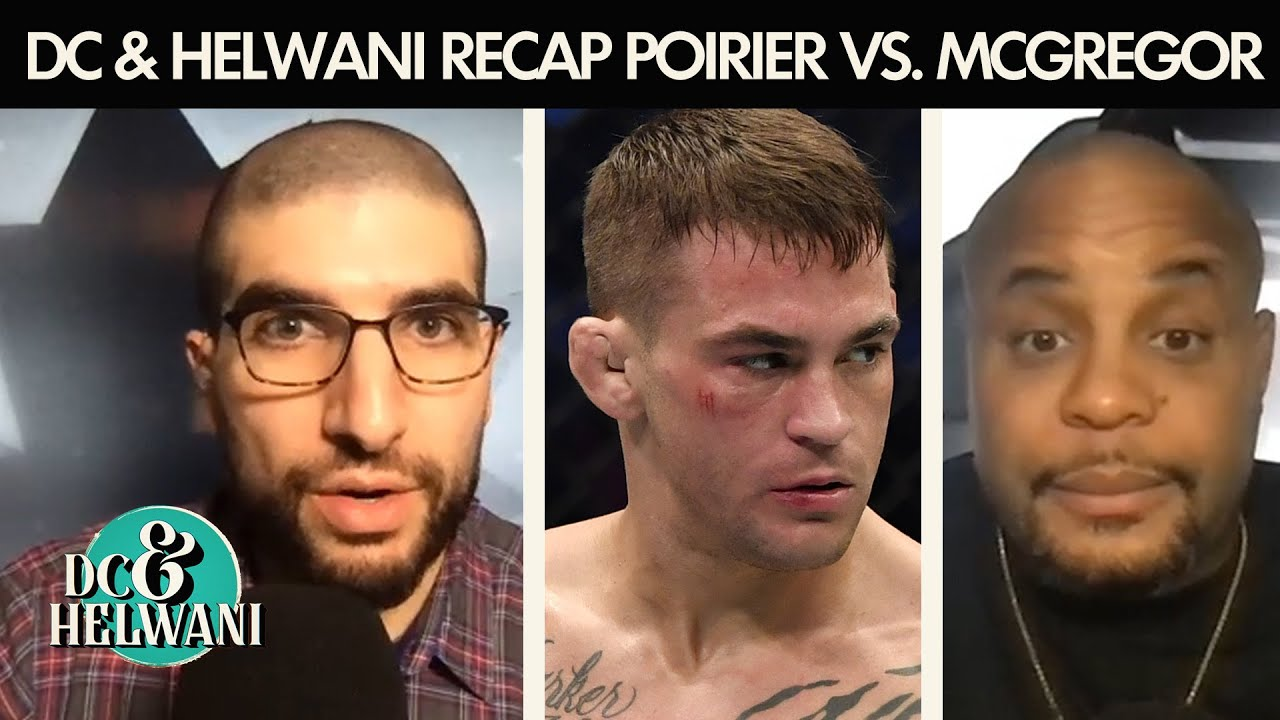 DC & Helwani recap Dustin Poirier's win vs. Conor McGregor at UFC 257