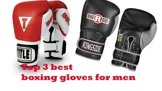 The Top 3 Best boxing gloves for men To Buy 2017 - boxing gloves for men Reviews