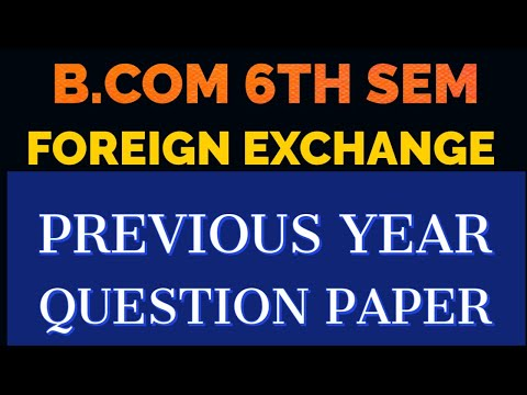 Foreign exchange | Previous year Question papers and solution | B.com 6th | FX