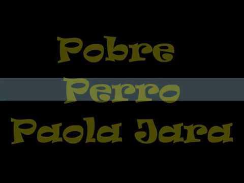 Pobre perro Paola Jara (letra)
