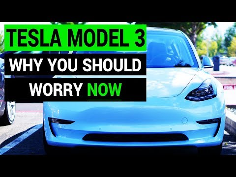Tesla Model 3: Why You Should Worry NOW