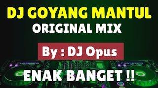 DJ GOYANG MANTUL REMIX TERBARU ORIGINAL 2019