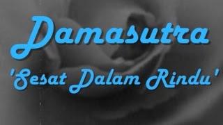Download Mp3 Damasutra - Sesat Dalam Rindu ~ Lirik ~