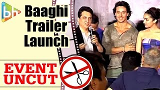 Baaghi OFFICIAL Trailer Launch | Tiger Shroff | Shraddha Kapoor | Event Uncut