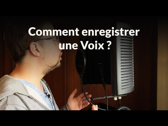 Comment enregistrer une voix ?