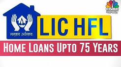 LIC Housing Finance To Offer Home Loans Up To 75 Years Of Age