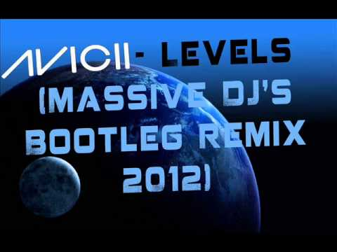 Avicii - Levels (Massive DJ's Bootleg Remix 2012)